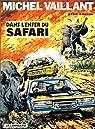 Michel Vaillant, tome 27 : Dans l'enfer du safari par Jean Graton