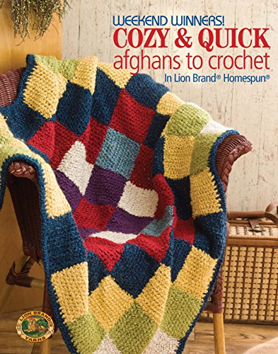 (Weekend Winners! Cozy and Quick Afghans to Crochet in Lion Brand Homespun)