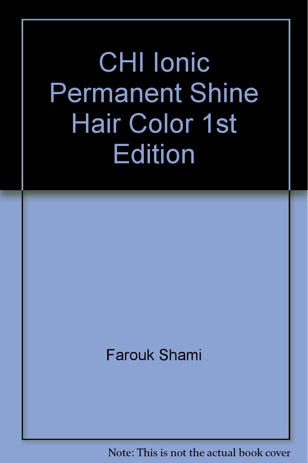 Chi ionic permanent shine hair color 1st edition farouk shami chi ionic permanent shine hair color 1st edition farouk shami amazon books geenschuldenfo Images