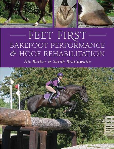 [BOOK] Feet First: Barefoot Performance and Hoof Rehabilitation [T.X.T]