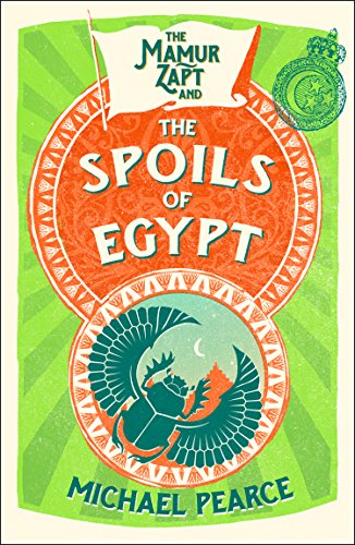The Mamur Zapt and the Spoils of Egypt by [Pearce, Michael]