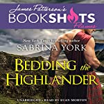Bedding the Highlander | Sabrina York,James Patterson - foreword
