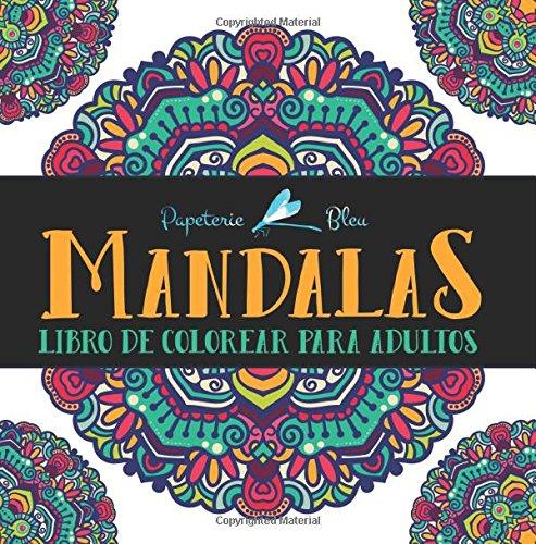 Mandalas: Libro De Colorear Para Adultos Tapa blanda – 28 feb 2017 Papeterie Bleu Gray & Gold Publishing 1640010270