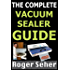 The Complete Vacuum Sealer Guide