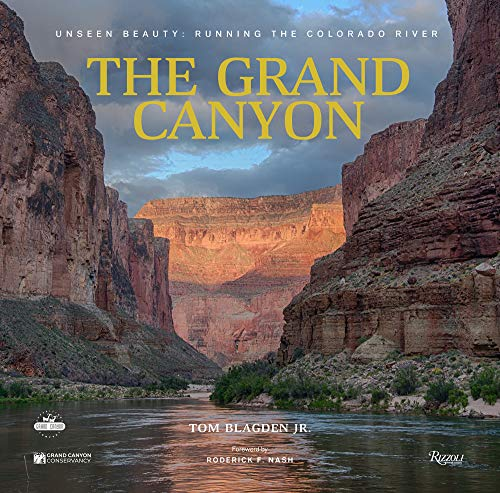 Grand Canyon Reader - The Grand Canyon: Unseen Beauty: Running the Colorado River