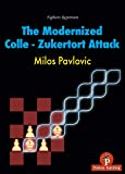 The Modernized Colle-Zukertort Attack: Fighters Repertoire