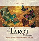 The Tarot Workbook: A Step-by-Step Guide to Discovering the Wisdom of the Cards (Divination and Energy Workbooks)