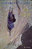 Yosemite Climbs: Big Walls: Big Walls