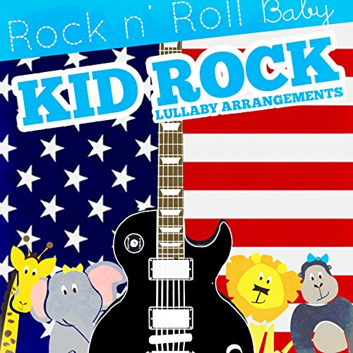 (Rock N' Roll Baby Music Toy Lullaby Arrangements of Kid Rock)