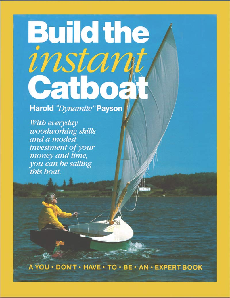 Build the Instant Catboat: Harold Payson: 9781934982099