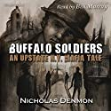 Buffalo Soldiers: An Upstate New York Mafia Tale, Book 2 Audiobook by Nicholas Denmon Narrated by Bill Murray