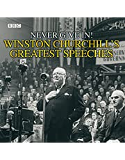 Winston Churchill's Greatest Speeches: Never Give In!