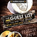 The Guest List, Season 2 | Ron Funches, Audible Comedy