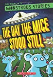 Monstrous Stories #4: the Day the Mice Stood Still, Roach, 0545425573