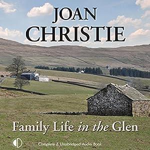 Family Life in the Glen Audiobook