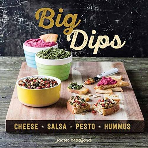 Big Dips: Cheese, Salsa, Pesto, Hummus