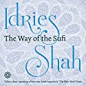 The Way of the Sufi Audiobook by Idries Shah Narrated by David Ault