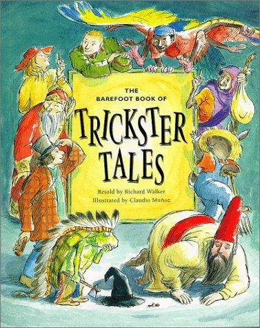 The Barefoot of Trickster Tales: Richard Walker, Claudio Munoz ...