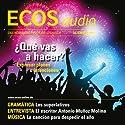 ECOS audio - Expresar planes e intenciones. 12/2011: Spanisch lernen Audio - Pläne und Absichten ausdrücken Hörbuch von  div. Gesprochen von:  div.