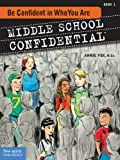 Be Confident in Who You Are (Middle School Confidential Series) (Bk. 1), Books Central