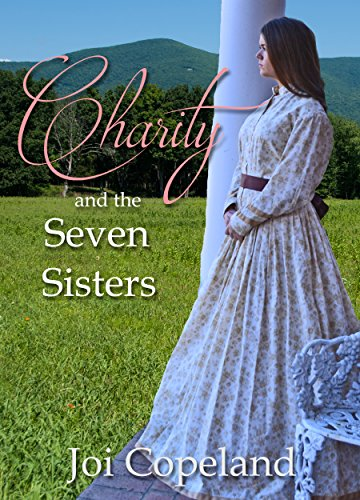Charity and the Seven Sisters (Love Everlasting Book 3) by [Copeland, Joi]