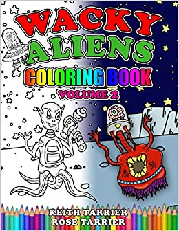 Wacky Alien Coloring Book Volume 2 Coloring Books For Kids Mr