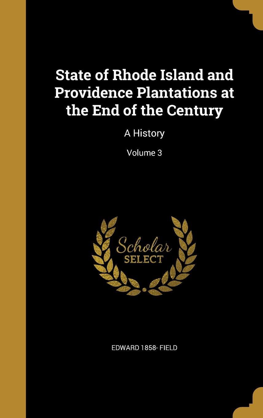 Download State of Rhode Island and Providence Plantations at the End of the Century: A History; Volume 3 PDF
