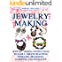 Jewelry Making: Jewelry Making Instructions to Easily Create Beautiful Pendants, Bracelets, Earrings, and Necklaces (Jewelry Making Books, jewelry making for dummies,  jewelry making tools)