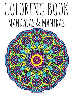 Amazon Coloring Book Mandalas And Mantras 9781517429188 Robert Martin Jacq Pollock Books