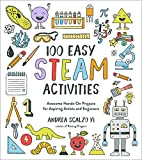 100 Easy STEAM Activities: Awesome Hands-On
