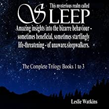 This Mysterious Realm Called Sleep: The Complete Trilogy - Books 1 to 3 Audiobook by Leslie Watkins Narrated by Graham Watkins