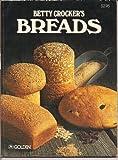 Betty Crocker's Breads, Betty Crocker Editors, 0307099199