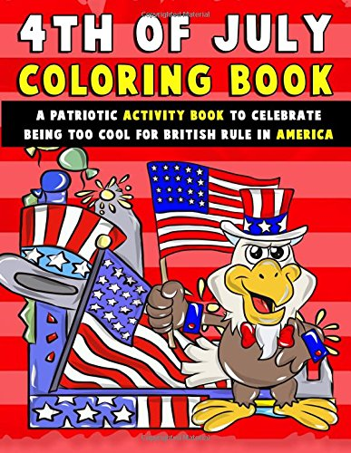 4th of July Coloring Book: A Patriotic Activity Book to