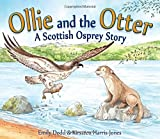 Ollie and the Otter: A Scottish Osprey Story (Picture Kelpies)