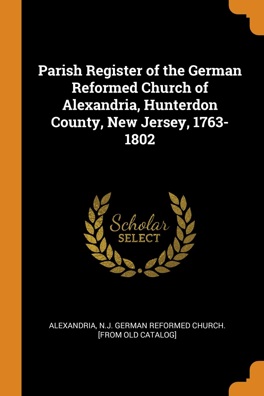 Hunterdon Buy Sell Trade >> Parish Register Of The German Reformed Church Of Alexandria
