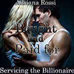Bought and Paid For: Servicing the Billionaire | Adriana Rossi