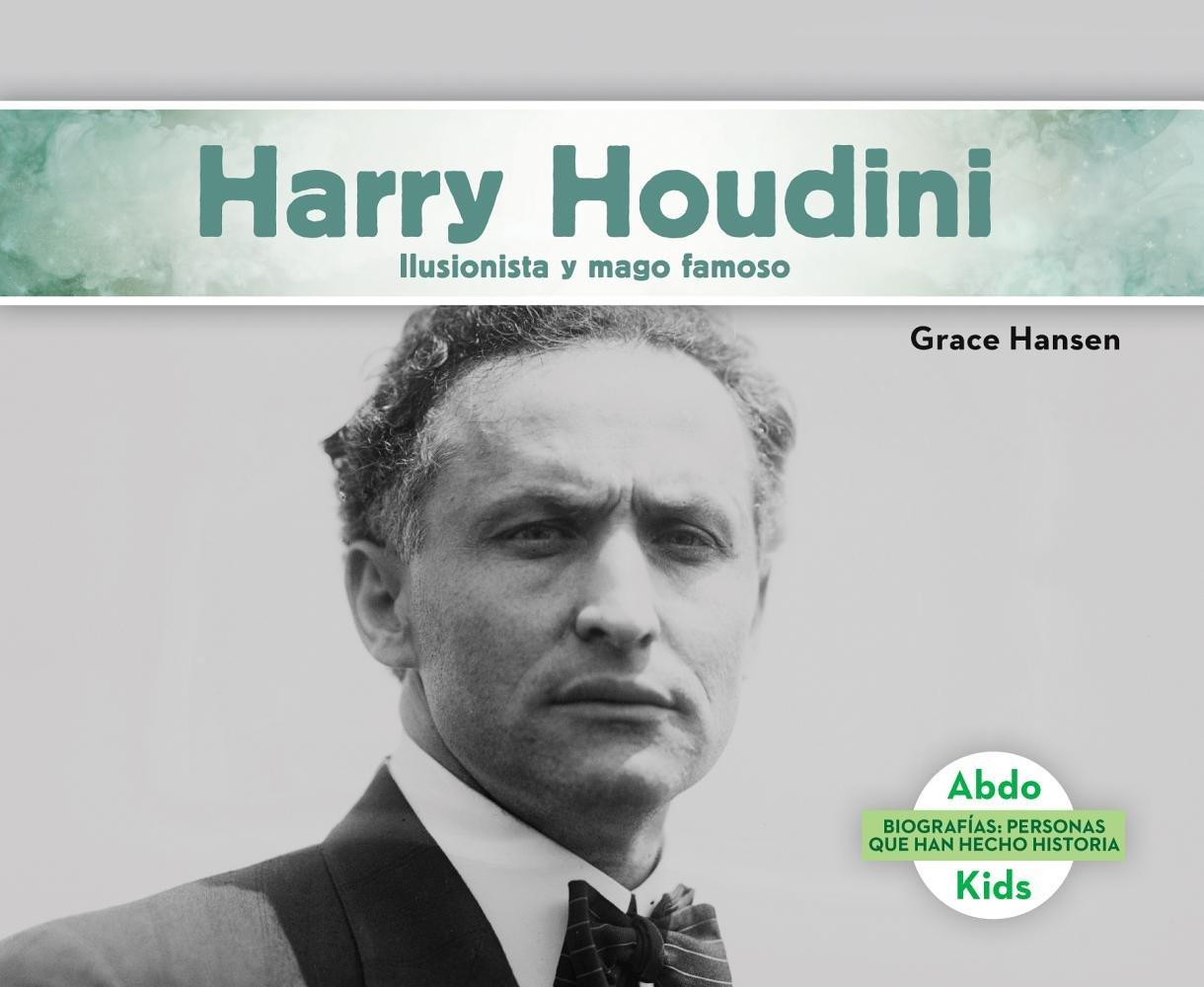 Read Online Harry Houdini: Ilusionista y Mago Famoso (Harry Houdini: Illusionist & Stunt Performer) (Biografías: Personas Que Han Hecho Historia (History Ma) (Spanish Edition) PDF