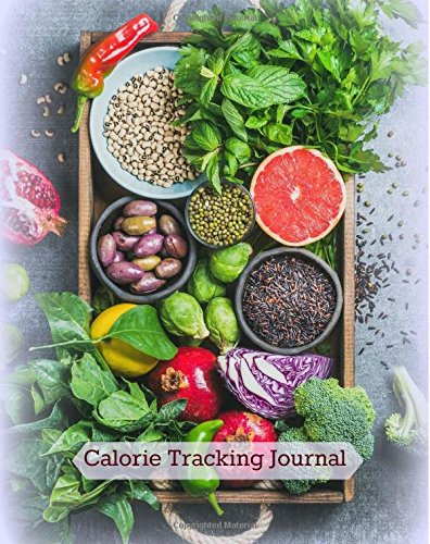 Calorie Tracking Journal (Food Diary- Stay on Track with your Weight Loss) (Volume 16) by Healthy For Life Diet and Fitness Journals