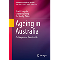 Ageing in Australia: Challenges and Opportunities (International Perspectives on Aging Book 16)