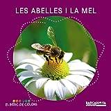 Les abelles i la mel (Llibres Infantils I Juvenils - El Bosc De Colors)