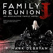 Family Reunion J: An Apocalypse Family, Book 2 | P. Mark DeBryan