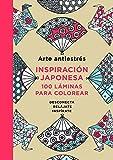 Arte antiestrés: Inspiración japonesa. 100 láminas para colorear (OBRAS DIVERSAS)