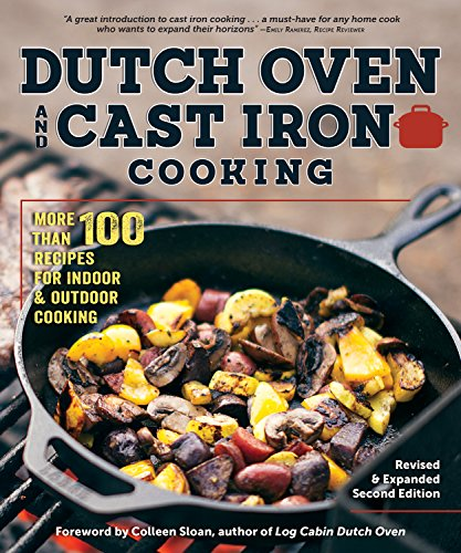 Dutch Oven and Cast Iron Cooking, Revised & Expanded Second Edition: More Than 100 Recipes for Indoor & Outdoor Cooking by Peg Couch