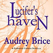 Lucifer's Haven: Fourteen Tales of Thirteen Covens, Book 3 | Audrey Brice