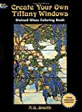 img - for Create Your Own Tiffany Windows Stained Glass Coloring Book (Dover Stained Glass Coloring Book) by A. G. Smith (2003-05-14) book / textbook / text book