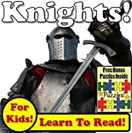 Knights! Learn About Knights While Learning To Read - Knight Photos And Facts Make It Easy! (Over 45+ Photos of Knights) by [Molina, Monica]