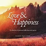 Love & Happiness: A collection of personal reflections and quotes