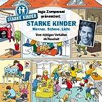 Messer, Schere, Licht: Vom richtigen Verhalten im Haushalt (Ingo Zamperoni präsentiert: Starke Kinder) | Oliver Versch,Melle Siegfried