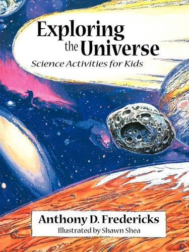 Exploring the Universe: Science Activities for Kids (The Exploring Series, 3) pdf epub