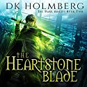 The Heartstone Blade: The Dark Ability, Book 2 Hörbuch von D. K. Holmberg Gesprochen von: Vikas Adam